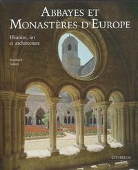 Bernhard Schütz - Abbayes et Monastères d'Europe - Histoire, art et architecture.