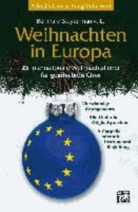 Bernhard Sluyterman van Langeweyde - Weihnachten in Europa - 25 internationale Weihnachtslieder für gemischten Chor.