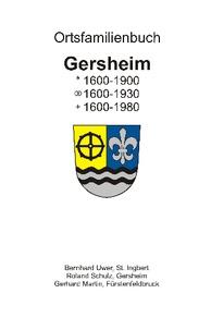 Bernhard Uwer et Roland Schulz - Ortsfamilienbuch Gersheim - * 1600-1900, x 1600-1930, + 1600-1980.