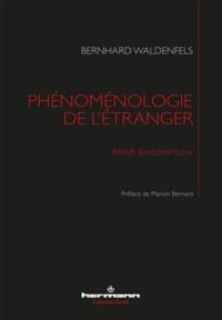 Bernhard Waldenfels - Phénoménologie de l'étranger - Motifs fondamentaux.