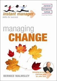 Bernice Walmsley - Instant Manager: Managing Change.