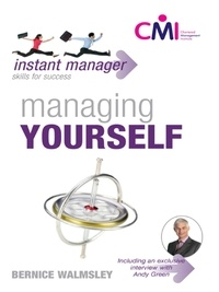 Bernice Walmsley - Instant Manager: Managing Yourself.