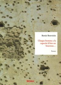 Bernie Bonvoisin - Chaque homme a la capacité d'être un bourreau ou... au moins son complice.