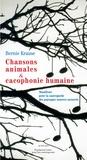 Bernie Krause - Chansons animales et cacophonie humaine - Manifeste pour la sauvegarde des paysages sonores naturels.