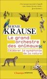 Bernie Krause - Le grand orchestre des animaux - Célébrer la synphonie de la nature.