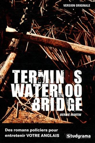 Bernie Martin et Sarah Trenker - Terminus waterloo bridge.