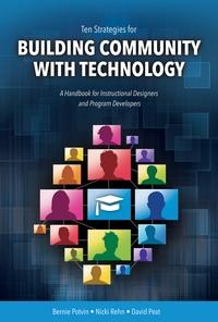 Bernie Potvin et Nicki Rehn - Ten Strategies for Building Community with Technology - A Handbook for Instructional Designers and Program Developers.