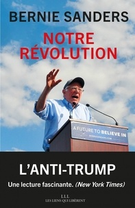 Bernie Sanders - Notre révolution.