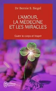 Livre téléchargement gratuit google L'amour, la médecine et les miracles 9782290343272