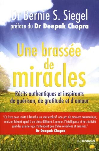 Bernie Siegel - Une brassée de miracles.