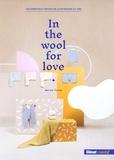 Bernie Torres - In the wool for love - Les essentiels tricots de la naissance à 6 ans.