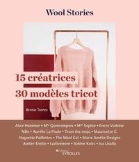 Téléchargez des ebooks gratuits google Wool stories  - 15 créatrices, 30 modèles tricot 9782212677348 PDB