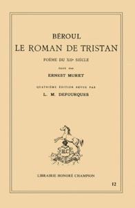 Béroul - Le roman de Tristan - Poème du 12ème siècle.