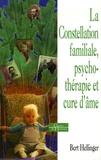 Bert Hellinger - La Constellation familiale, psychothérapie et cure d'âme.