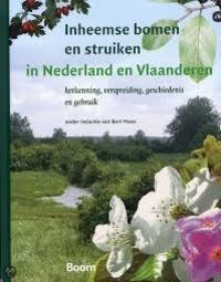 Bert Maes - Inheemse bomen en struiken in Nederland en Vlaanderen - Herkenning, verspreiding, geschiedenis en gebruik.