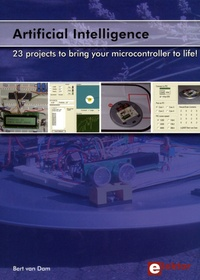 Bert Van Dam - Artificial Intelligence - 23 projects to bring your microcontroller to life!.