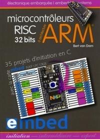 Microcontrôleurs RISC 32 bits à architecture ARM- 35 projets d'initiation en C avec la carte mbed NXP LPC1768 - Bert Van Dam | Showmesound.org