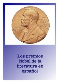 Berta Inés Concha et Anselmo José García Curado - Los premios Nobel de la literatura en español.