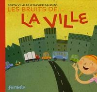Berta Vilalta et Xavier Salomó - Les bruits de... la ville.