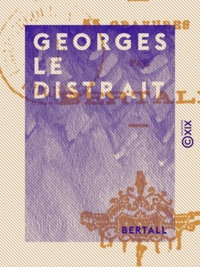 Bertall - Georges le distrait.