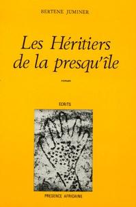 Bertène Juminer - Les Héritiers de la presqu'île.
