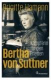 Bertha von Suttner - Kämpferin für den Frieden.