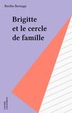 Berthe Bernage - Brigitte et le cercle de famille.