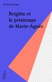 Berthe Bernage - Brigitte et le printemps de Marie-Agnès.