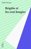 Berthe Bernage - Brigitte et les cent bougies.