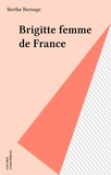 Berthe Bernage - Brigitte femme de France.