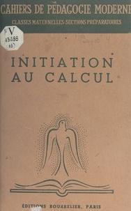 Berthe Boscher et Albert Châtelet - Initiation au calcul - La genèse du nombre chez l'enfant. De la psychologie à la pédagogie du calcul. L'apprentissage des nombres.