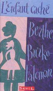 Berthe Burko-Falcman - L'enfant caché.