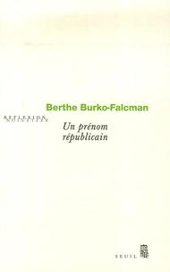 Berthe Burko-Falcman - Un prénom républicain.