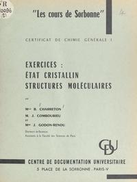Berthe Charreton et Jean Combourieu - Exercices : état cristallin, structures moléculaires.