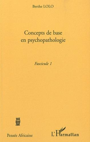 Berthe Lolo - Concepts de base en psychopathologie - Fascicule 1.