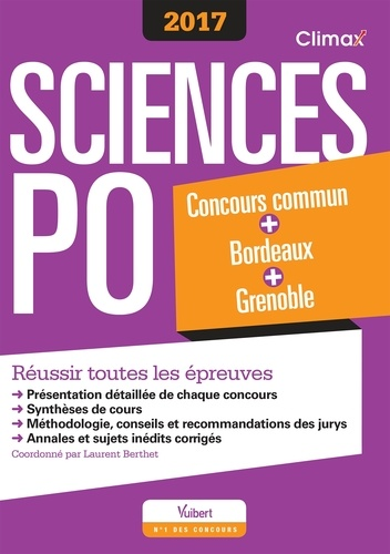 Concours Sciences Po 2017. Concours commun + Bordeaux + Grenoble Réussir toutes les épreuves
