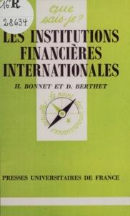 Berthet et Thierry Bonnet - Les institutions financières internationales.