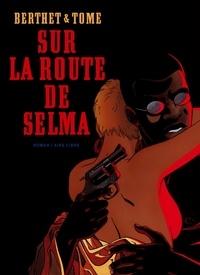 Berthet et  Tome - Sur la route de Selma.