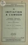 Berthin Montifroy et Jeanne Dumonceau - Initiation à l'amour - L'évolution spirituelle de la femme par l'amour. Conférence prononcée le 5 mai 1946.