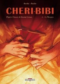 Bertho et Marc-Antoine Boidin - Chéri-Bibi Tome 2 : Le Marquis.