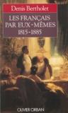 Bertholet - Les Français par eux-mêmes - 1815-1885.