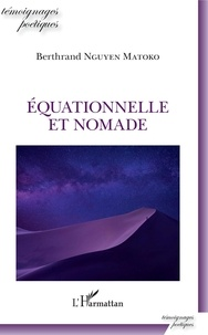 Berthrand Nguyen Matoko - Equationnelle et nomade.