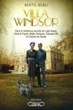 Bertil Scali - Villa Windsor - Dans la résidence secrète de lady Diana, Dodi Al-Fayed, Wallis Simpson, Edouard VIII et Charles de Gaulle.
