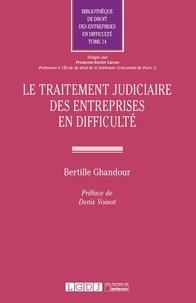 Bertille Ghandour - Le traitement judiciaire des entreprises en difficulté.