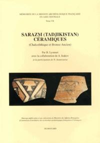 Bertille Lyonnet - Sarazm (Tadjikistan) céramiques - (Chalcolithique et Bronze ancien).