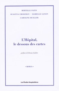 Bertille Patin et Susanna Crossman - L'hôpital, le dessous des cartes.