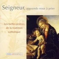 Bertin Dickner - Seigneur, apprends-nous à prier - Les belles prières de la tradition catholique.
