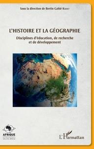 Bertin Gahié Kadet - L'histoire et la géographie - Disciplines d'éducation, de recherche et de développement.