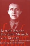 Bertold Brecht - Der gute Mensch von Sezuan.