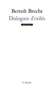 Bertolt Brecht - DIALOGUES D'EXILES SUIVI DE FRAGMENTS.